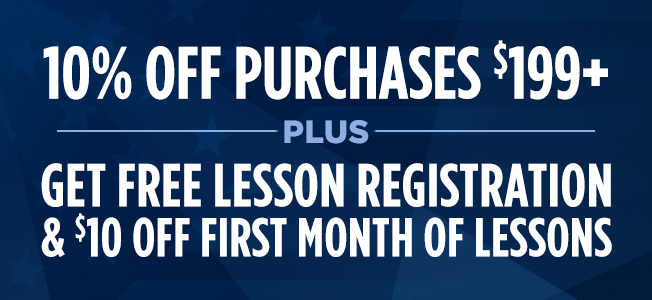 10% off product purchases $199+ Get free lesson registration PLUS $10 off first month of lessons