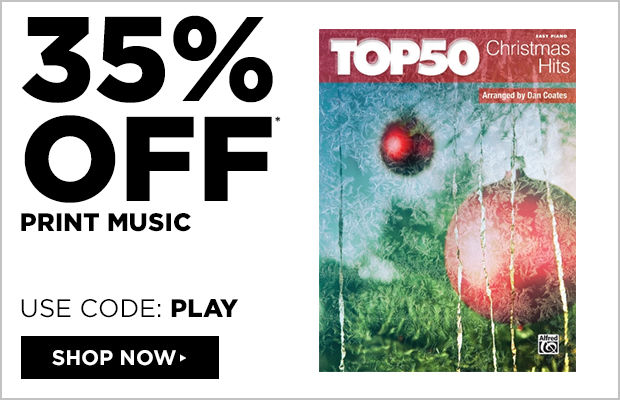 35% off Print Music  Use code: PLAY