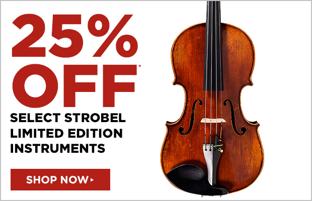 25% off select Strobel Limited Edition Instruments Use code: STROBEL25